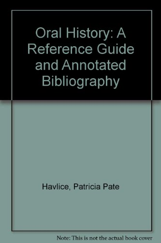 Oral History: A Reference Guide and Annotated Bibliography: Patricia Pate Havlice