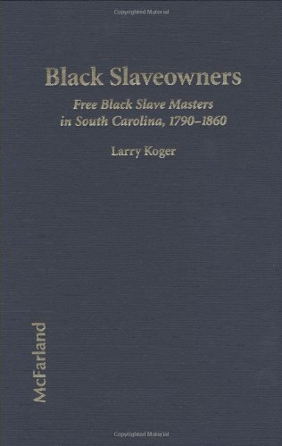 9780899501604: Black Slaveowners: Free Black Slave Masters in South Carolina 1790-1860