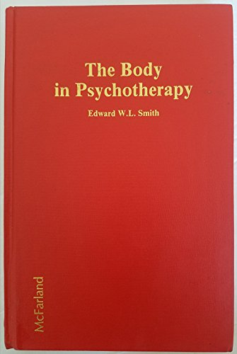 9780899501697: The Body in Psychotherapy