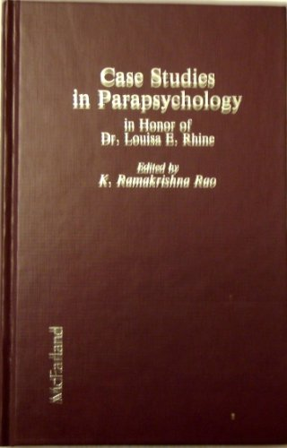 Case Studies in Parapsychology: In Honor of Dr. Louisa E. Rhine: Shull, Michael S.