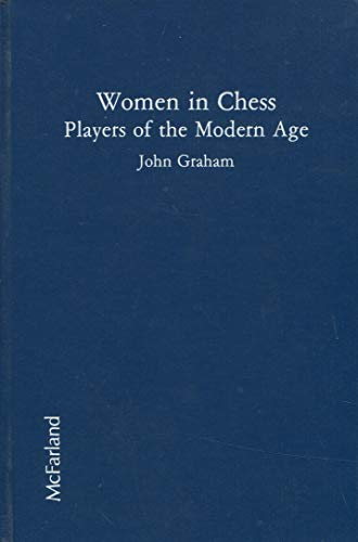 Women in Chess: Players of the Modern Age: Graham, John