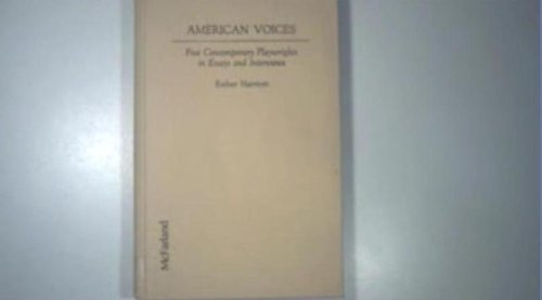 American Voices: Five Contemporary Playwrights in Essays and Interviews: Esther Harriott