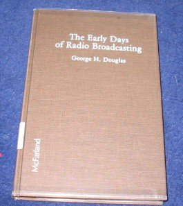 9780899502854: The Early Days of Radio Broadcasting