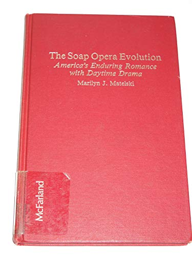9780899503240: The Soap Opera Evolution: America's Enduring Romance With Daytime Drama