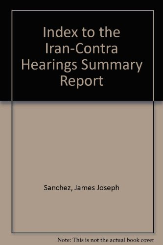 Index to the Iran-Contra Hearings Summary Report: James Joseph Sanchez