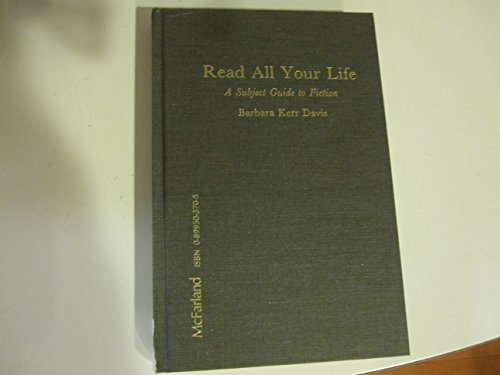 9780899503707: Read All Your Life: A Subject Guide to Fiction