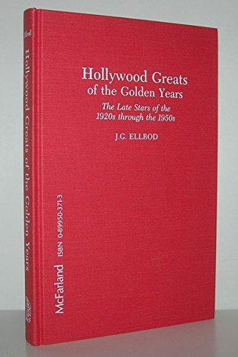 9780899503714: Hollywood Greats of the Golden Years: The Late Stars of the 1920s Through the 1950s