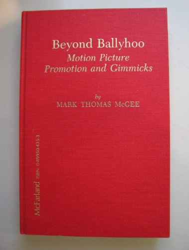 9780899504353: Beyond Ballyhoo: Motion Picture Promotion and Gimmicks