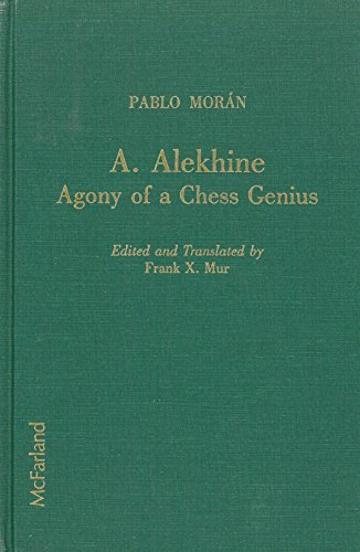 9780899504407: Alexander Alekhine: Agony of a Chess Genius