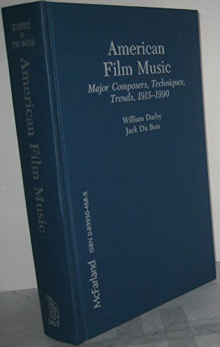 American Film Music / Major Composers, Techniques, Trends, 1915-1990 (Signed): Darby, William ...
