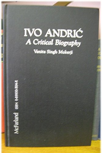 9780899505046: Ivo Andric: A Critical Biography