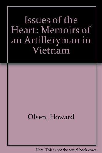 9780899505060: Issues of the Heart: Memoirs of an Artilleryman in Vietnam