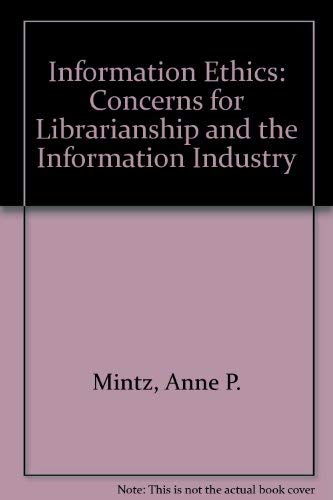 Information Ethics: Concerns for Librarianship and the Information Industry : Proceedings of the ...