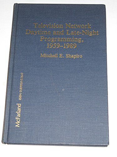9780899505268: Television Network Daytime and Late-night Programming, 1959-89