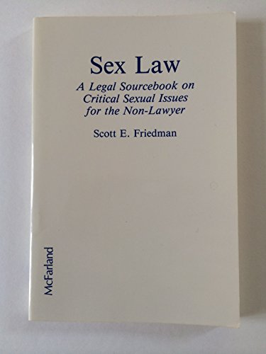 9780899505404: Sex Law: A Legal Sourcebook on Critical Sexual Issues for the Non-Lawyer