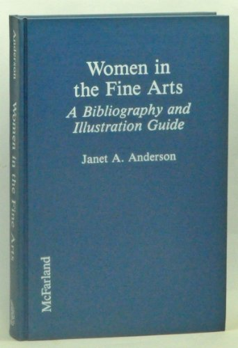 WOMEN IN THE FINE ARTS a bibliography and illustration guide
