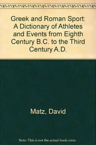 9780899505589: Greek and Roman Sport: A Dictionary of Athletes and Events from the Eighth Century B.C. to the Third Century A.D.