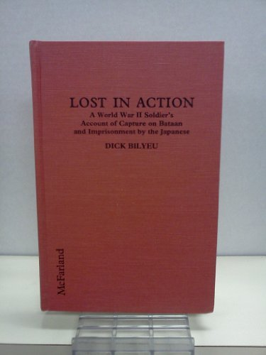 9780899506050: Lost in Action: A World War II Soldier's Account of Capture on Bataan and Imprisonment by the Japanese