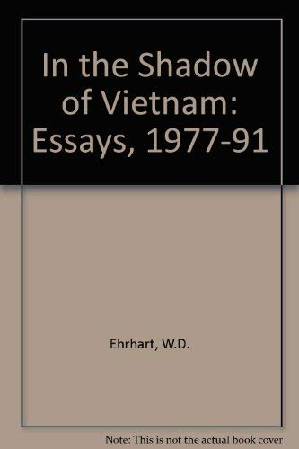 In The Shadow Of Vietnam Essays    In The Shadow Of Vietnam Essays