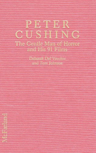 9780899506548: Peter Cushing: The Gentle Man of Horror and His 91 Films
