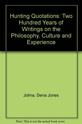 Hunting Quotations: Two Hundred Years of Writings: Jolma, Dena Jones