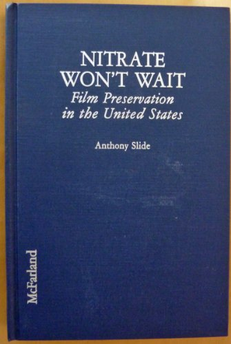 Nitrate Won't Wait: A History of Film Preservation in the United States (0899506941) by Anthony Slide