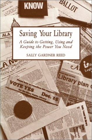 9780899507194: Saving Your Library: A Guide to Getting, Using and Keeping the Power You Need
