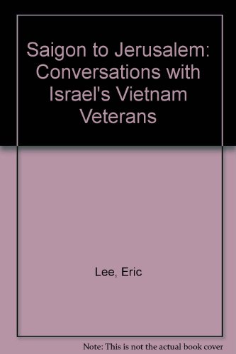 9780899507279: Saigon to Jerusalem: Conversations With U.S. Veterans of the Vietnam War Who Emigrated to Israel