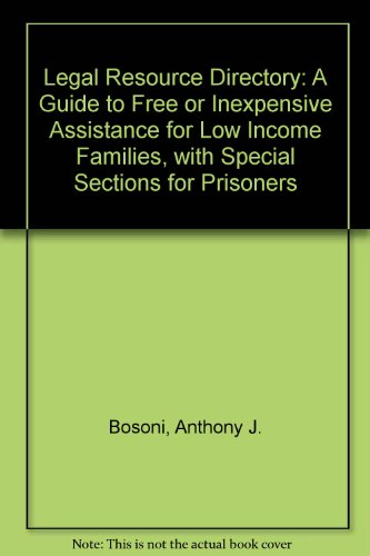 9780899507378: Legal Resource Directory: A Guide to Free or Inexpensive Assistance for Low Income Families, With Special Sections for Prisoners