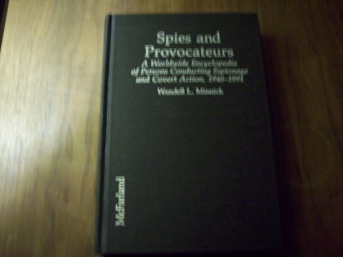 9780899507460: Spies and Provocateurs: A Worldwide Encyclopedia of Persons Conducting Espionage and Covert Action, 1946-1991