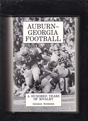9780899507514: Auburn-Georgia Football: A Hundred Years of Rivalry