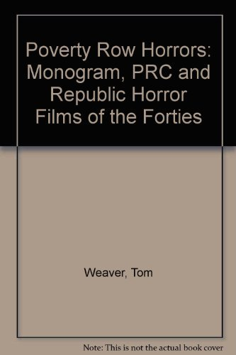 9780899507569: Poverty Row Horrors!: Monogram Prc and Republic Horror Films of the Forties