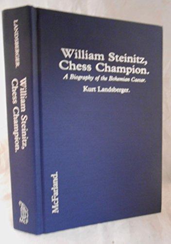 9780899507583: William Steinitz, Chess Champion: A Biography of the Bohemian Caesar