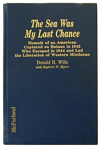 9780899507606: The Sea Was My Last Chance: Memoir of an American Captured on Bataan in 1942 Who Escaped in 1944 and Led the Liberation of Mindanao