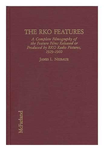 9780899507873: The RKO Features: A Complete Filmography of the Feature Films Released or Produced by RKO Radio Pictures, 1929-1960