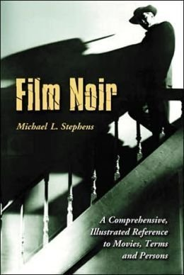9780899508023: Film Noir: A Comprehensive, Illustrated Reference to Movies, Terms, and Persons