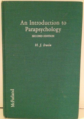 An Introduction to Parapsychology: Irwin, Harvey J.