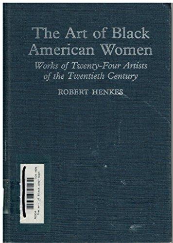 9780899508184: The Art of Black American Women: Works of Twenty-Four Artists of the Twentieth Century