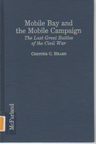 9780899508207: Mobile Bay and the Mobile Campaign: The Last Great Battles of the Civil War