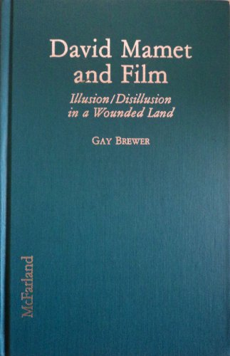 9780899508344: David Mamet and Film: Illusion/Disillusion in a Wounded Land