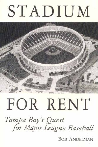 9780899508399: Stadium for Rent: Tampa Bay's Quest for Major League Baseball