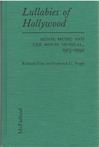 Lullabies of Hollywood : Movie Music and: Frederick G. Vogel;