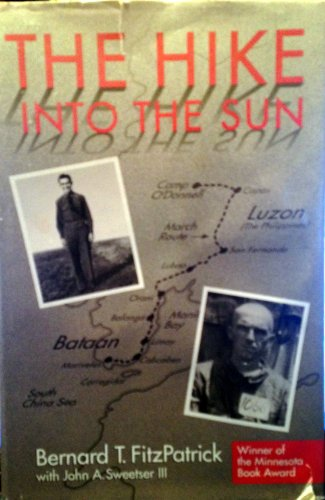 The Hike into the Sun: Memoir of an American Soldier Captured on Bataan in 1942 and Imprisoned by ...