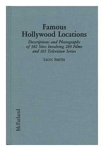 9780899508863: Famous Hollywood Locations: Descriptions and Photographs of 382 Sites Involving 289 Films and 105 Television Series