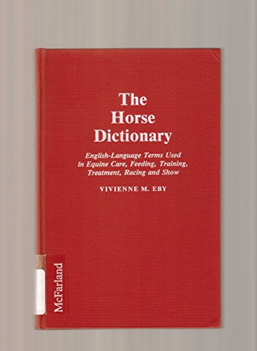 9780899509129: The Horse Dictionary: English-Language Terms Used in Equine Care, Feeding, Training, Treatment, Racing and Show