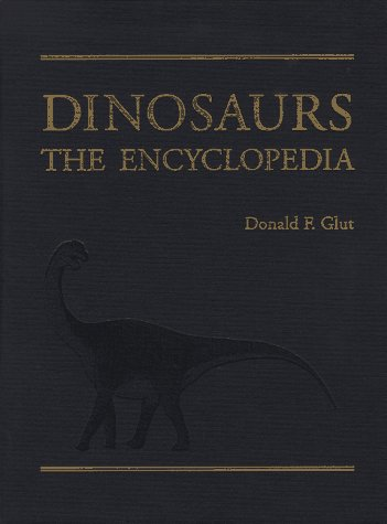 9780899509174: Dinosaurs: The Encyclopedia (Dinosaurs the Encyclopedia)