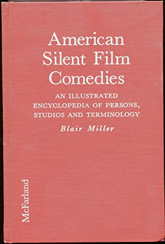 9780899509297: American Silent Film Comedies: An Illustrated Encyclopedia of Persons, Studios and Terminology