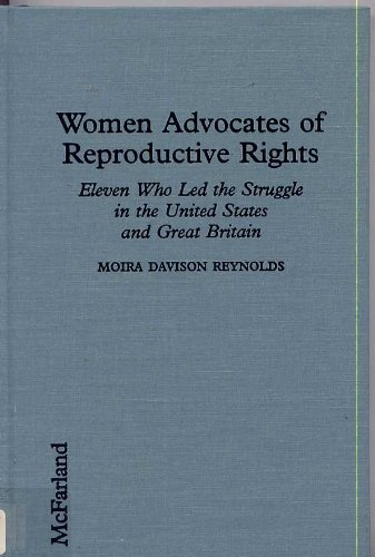 9780899509402: Women Advocates of Reproductive Rights: Eleven Who Led the Struggle in the United States and Great Britain