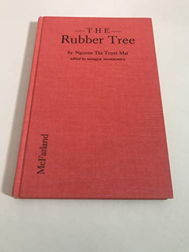 9780899509549: The Rubber Tree: Memoir of a Vietnamese Woman Who Was an Anti-French Guerrilla, a Publisher and a Peace Activist