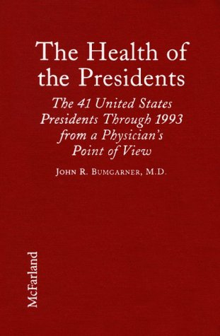 9780899509563: The Health of the Presidents: The 41 United States Presidents Through 1993 from a Physician's Point of View